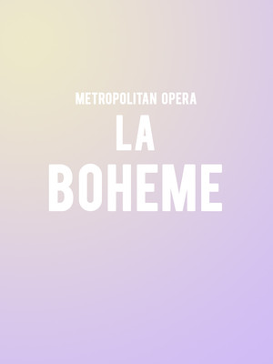 Metropolitan Opera La Boheme, Metropolitan Opera House, New York