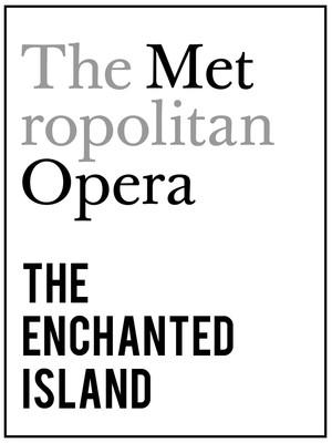 Metropolitan Opera: The Enchanted Island at Metropolitan Opera House