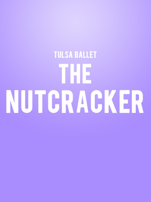 Tulsa Ballet - The Nutcracker Poster
