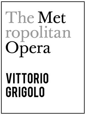 Metropolitan Opera: Vittorio Grigolo at Metropolitan Opera House