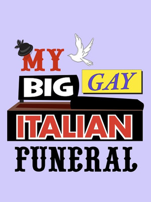 My Big Gay Italian Funeral at St. Luke's Theater