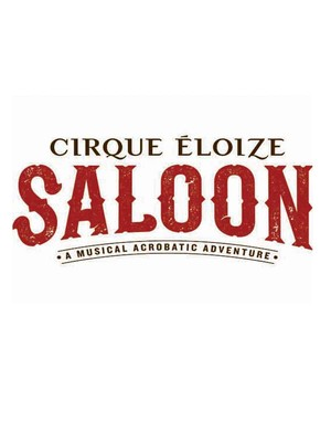Cirque Eloize Saloon, Cerritos Center, Los Angeles