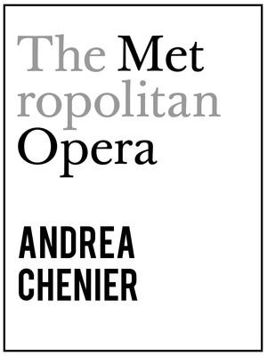 Metropolitan Opera: Andrea Chenier Poster