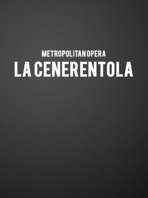 Metropolitan Opera: La Cenerentola Poster