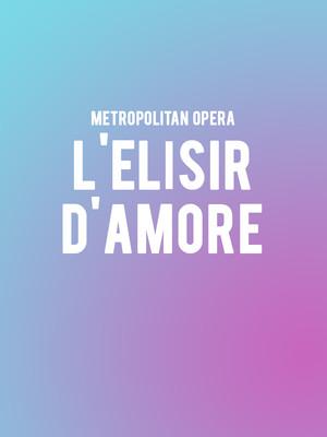Metropolitan Opera: L'Elisir d'Amore at Metropolitan Opera House