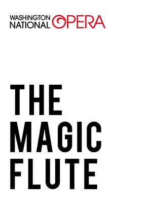 Washington National Opera The Magic Flute, Kennedy Center Opera House, Washington