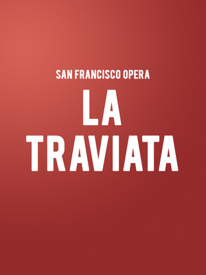 San Francisco Opera: La Traviata at War Memorial Opera House
