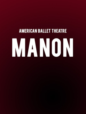 American Ballet Theatre - Manon at Metropolitan Opera House