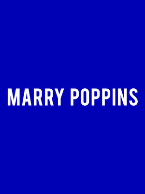 Mary Poppins, California Theatre Of The Performing Arts, San Bernardino