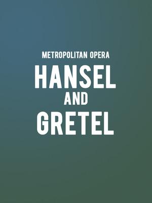Metropolitan Opera: Hansel & Gretel Poster