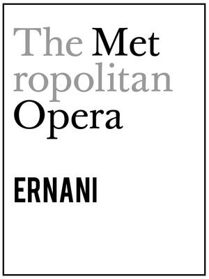 Metropolitan Opera: Ernani at Metropolitan Opera House