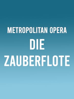 Metropolitan Opera: Die Zauberflote Poster