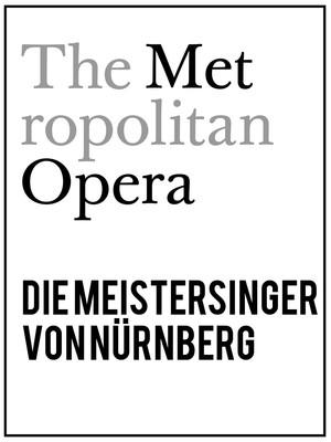 Metropolitan Opera: Die Meistersinger von Nurnberg at Metropolitan Opera House