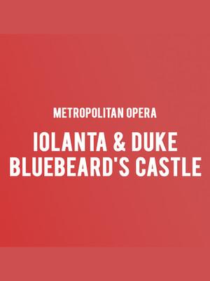 Metropolitan Opera Iolanta Duke Bluebeards Castle, Metropolitan Opera House, New York