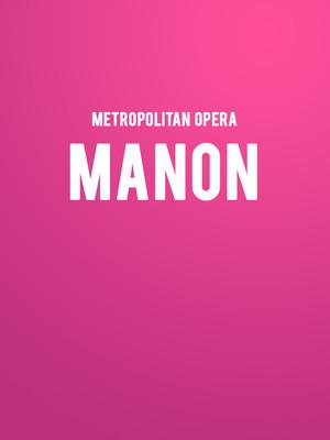 Metropolitan Opera: Manon at Metropolitan Opera House