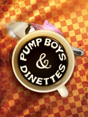 Pump Boys and Dinettes: A Musical Poster