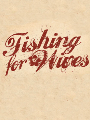 Fishing for Wives at Clurman Theatre
