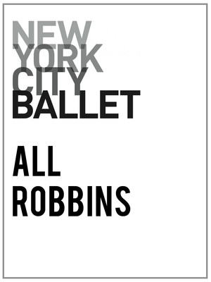 New York City Ballet: All Robbins Poster