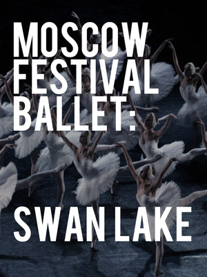 Moscow Festival Ballet: Swan Lake at Georgia Southern University Performing Arts Center