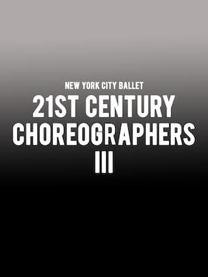 New York City Ballet: 21st Century Choreographers III at David H Koch Theater