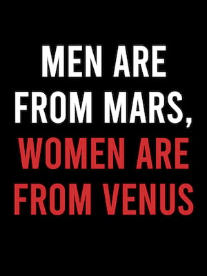 Men Are From Mars Women Are From Venus, Gottwald Playhouse, Richmond