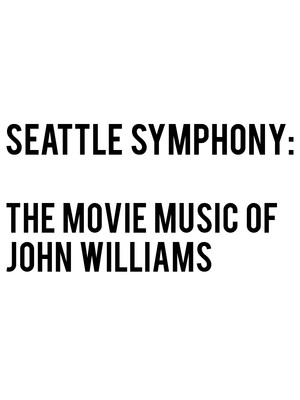 Seattle Symphony: The Movie Music of John Williams at Benaroya Hall