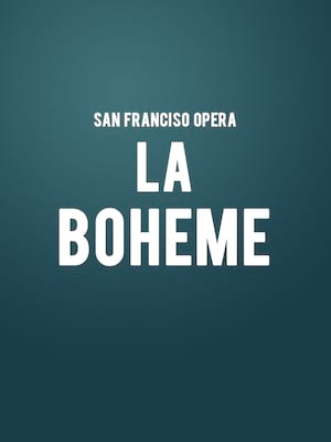 San Francisco Opera: La Boheme at War Memorial Opera House