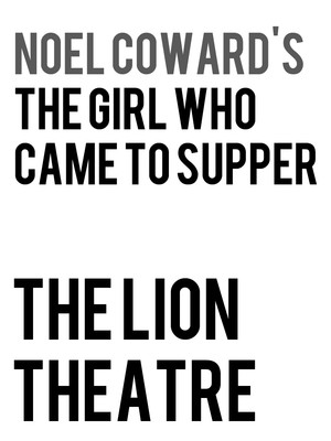 Noel Coward's The Girl Who Came To Supper at Lion Theatre