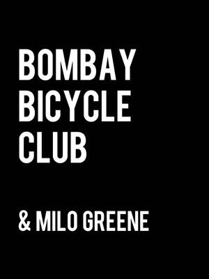 Bombay Bicycle Club & Milo Greene at Terminal 5