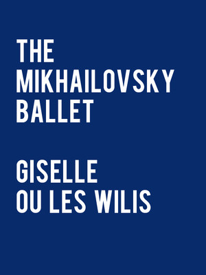 Mikhailovsky Ballet: Giselle Ou Les Wilis at David H Koch Theater