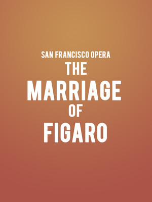 San Francisco Opera - The Marriage of Figaro Poster