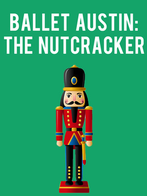 Ballet Austin - The Nutcracker Poster