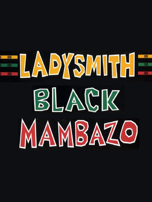 Ladysmith Black Mambazo at Neptune Theater