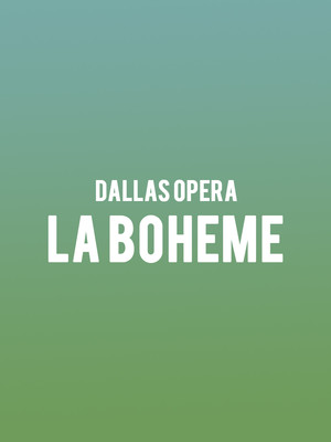 Dallas Opera - La Boheme at Winspear Opera House