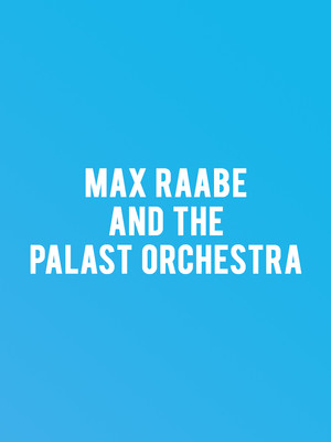 Max Raabe and The Palast Orchestra Poster