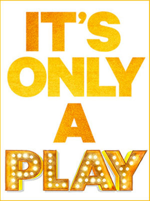 It's Only A Play Poster