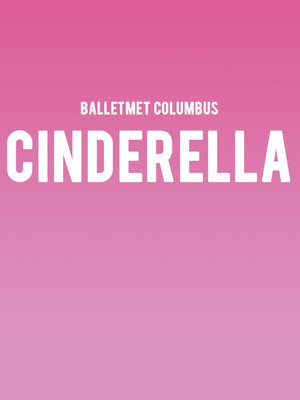 BalletMet Columbus Cinderella, Ohio Theater, Columbus
