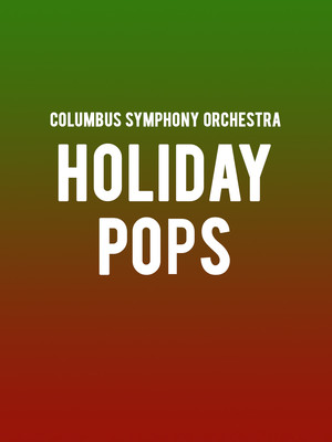 Columbus Symphony Orchestra Holiday Pops, Ohio Theater, Columbus
