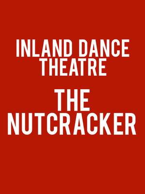 Inland Dance Theatre: The Nutcracker Poster