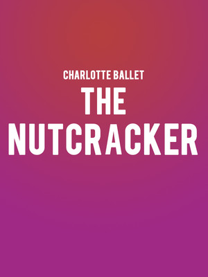 Charlotte Ballet - The Nutcracker at Belk Theatre