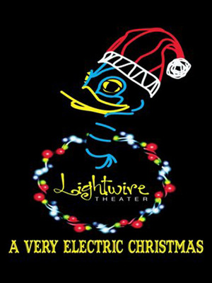 Lightwire Theater: A Very Electric Christmas Poster