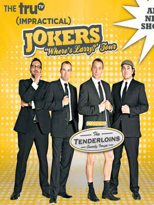 Cast Of Impractical Jokers The Tenderloins, MGM Grand Theater, Providence