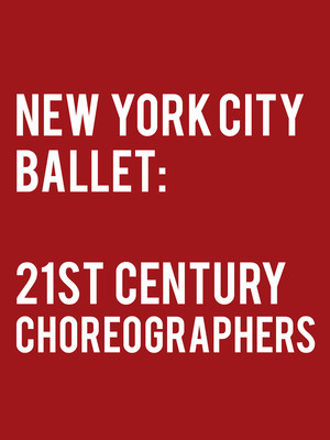 New York City Ballet: 21st Century Choreographers Poster
