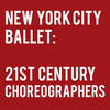 New York City Ballet 21st Century Choreographers, David H Koch Theater, New York