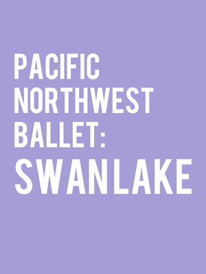 Pacific Northwest Ballet - Swan Lake Poster