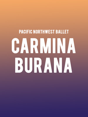 Pacific Northwest Ballet: Carmina Burana at McCaw Hall