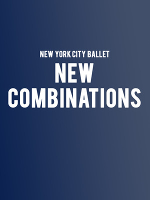 New York City Ballet - New Combinations Poster