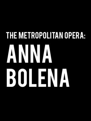 Metropolitan Opera: Anna Bolena Poster
