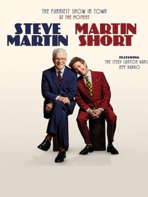 Steve Martin & Martin Short at Saratoga Performing Arts Center