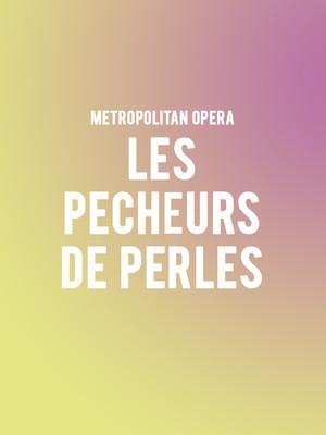 Metropolitan Opera - Les Pecheurs de Perles Poster